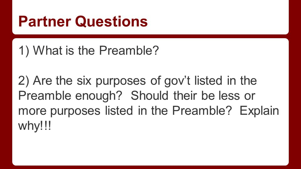 Partner Questions 1) What is the Preamble.