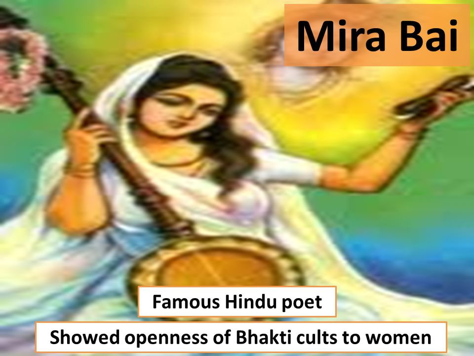 Famous Hindu poet Mira Bai Showed openness of Bhakti cults to women