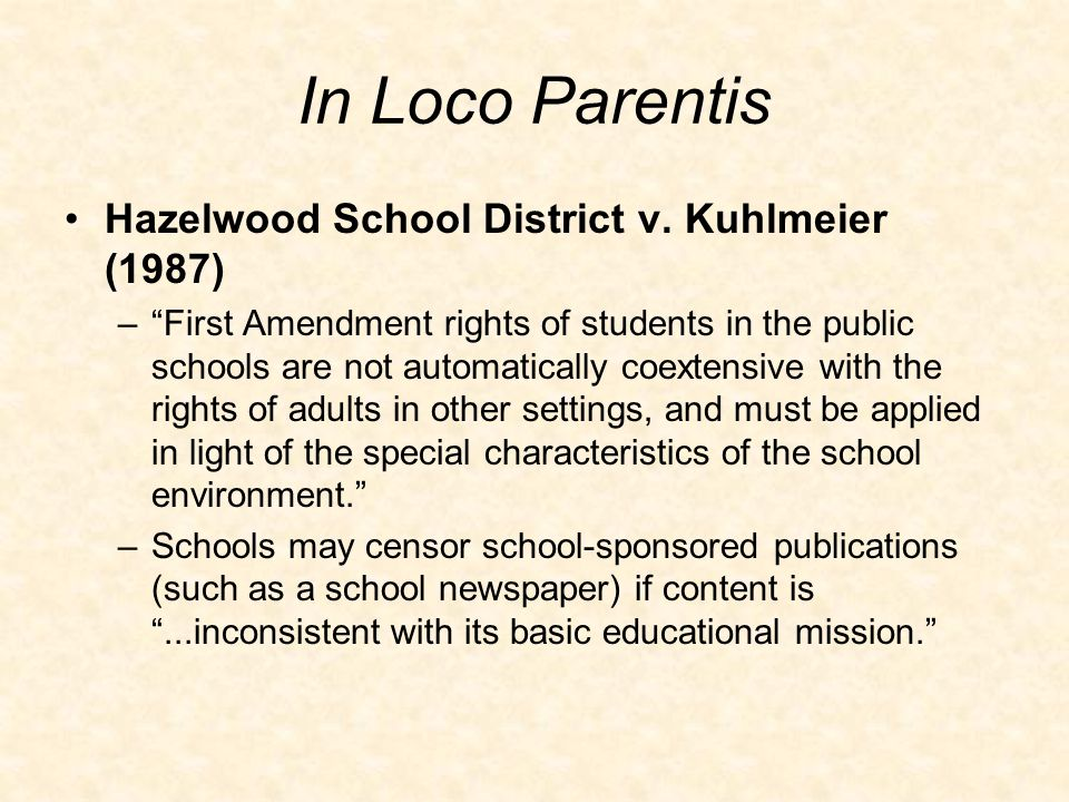 In Loco Parentis Hazelwood School District v.