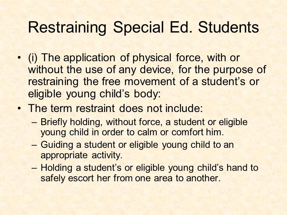 Restraining Special Ed.
