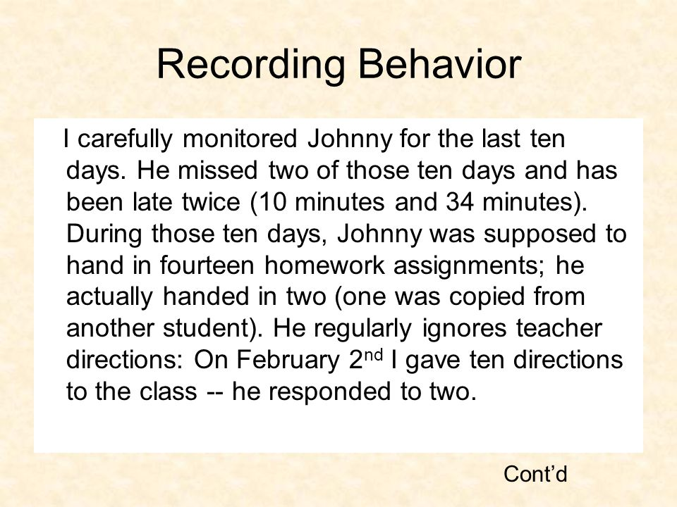 Recording Behavior I carefully monitored Johnny for the last ten days.