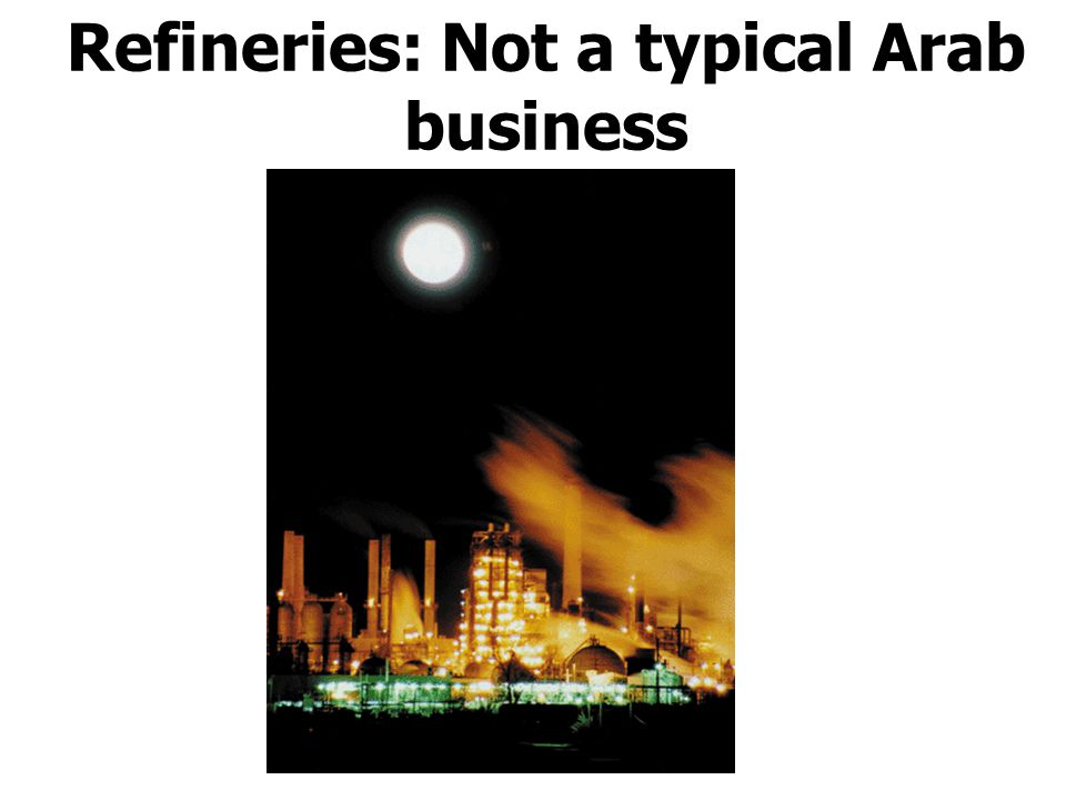 Refineries: Not a typical Arab business