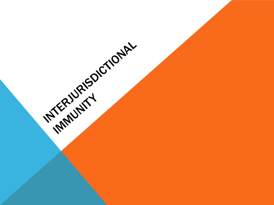 INTERJURISDICTIONAL IMMUNITY