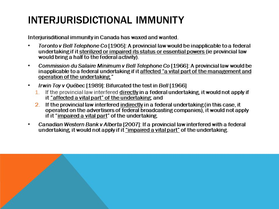 Interjurisditional immunity in Canada has waxed and wanted.