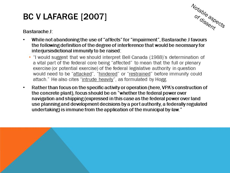 """BC V LAFARGE [2007] Bastarache J: While not abandoning the use of """"affects"""" for """"impairment"""", Bastarache J favours the following definition of the deg"""