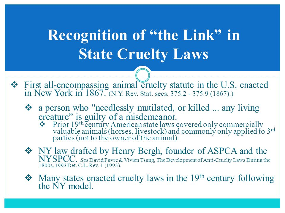 Recognition of the Link in State Cruelty Laws  First all-encompassing animal cruelty statute in the U.S.