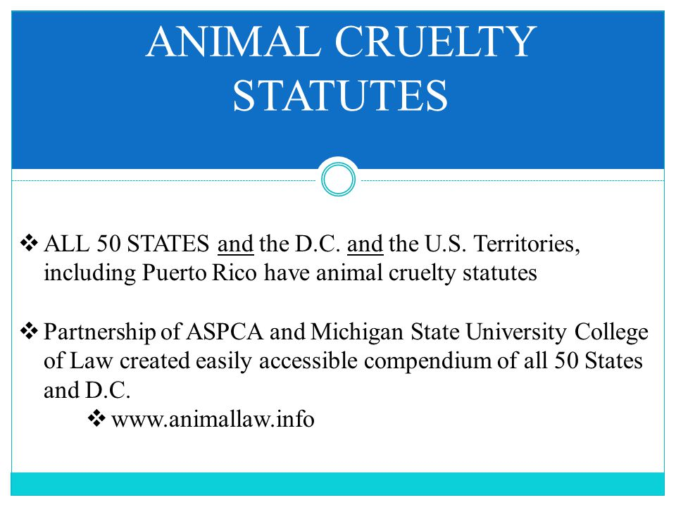 ANIMAL CRUELTY STATUTES  ALL 50 STATES and the D.C.