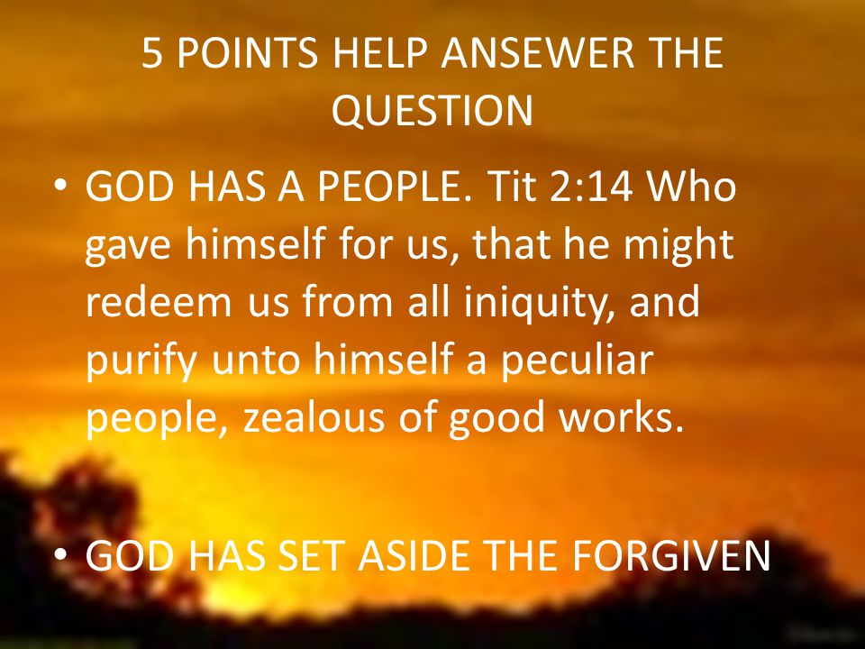 5 POINTS HELP ANSEWER THE QUESTION GOD HAS A PEOPLE.