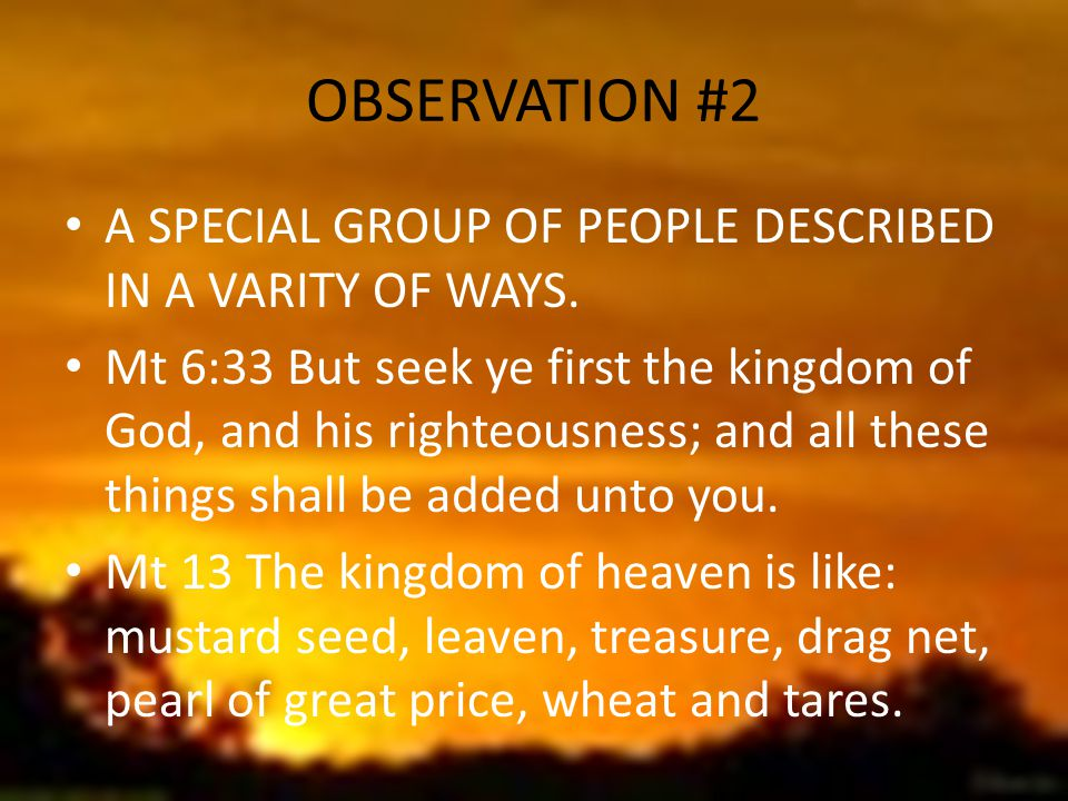 OBSERVATION #2 A SPECIAL GROUP OF PEOPLE DESCRIBED IN A VARITY OF WAYS.