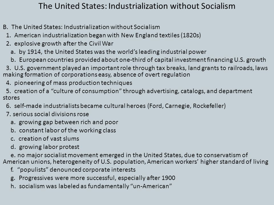 The United States: Industrialization without Socialism B. The United States: Industrialization without Socialism 1. American industrialization began w