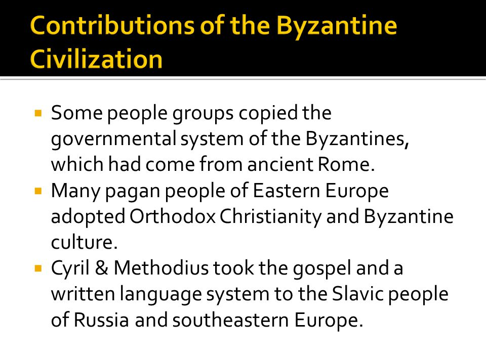 Some people groups copied the governmental system of the Byzantines, which had come from ancient Rome.