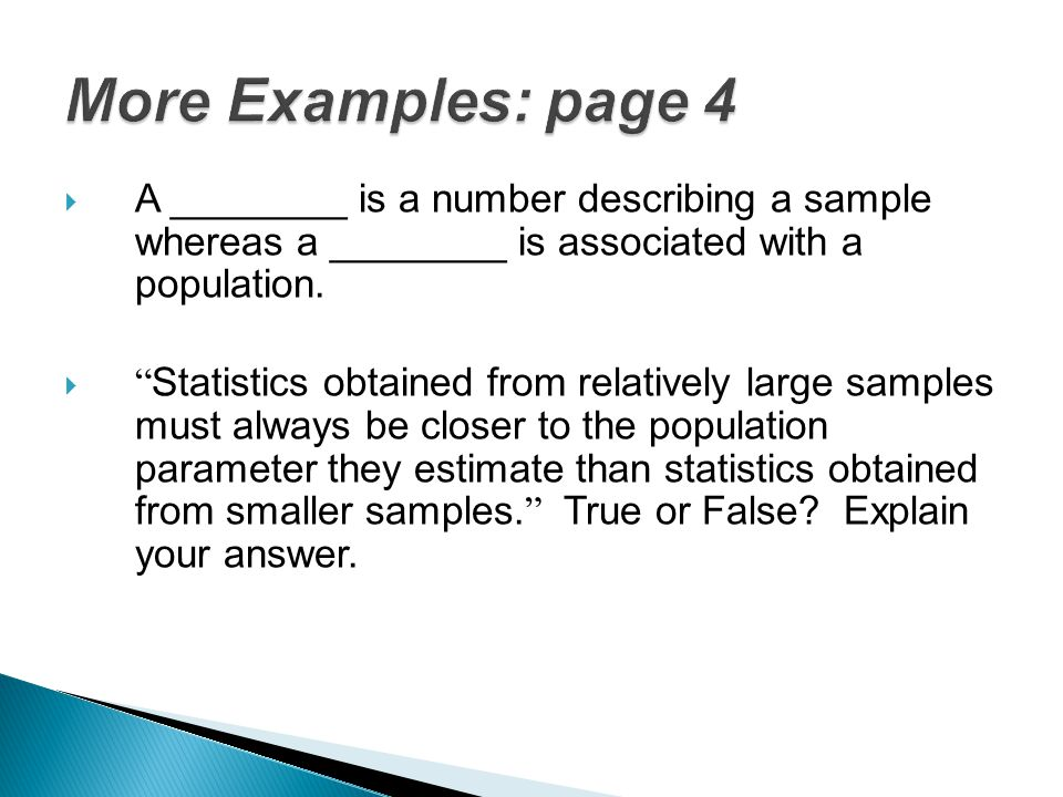 """ A ________ is a number describing a sample whereas a ________ is associated with a population.  """" Statistics obtained from relatively large samples"""