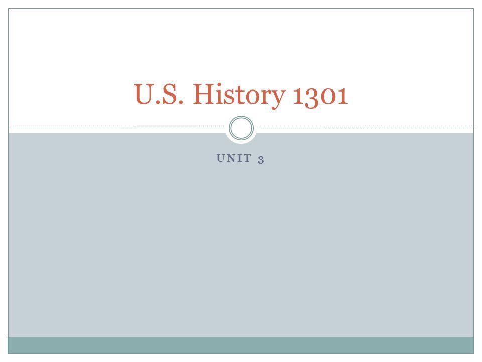 UNIT 3 U.S. History 1301