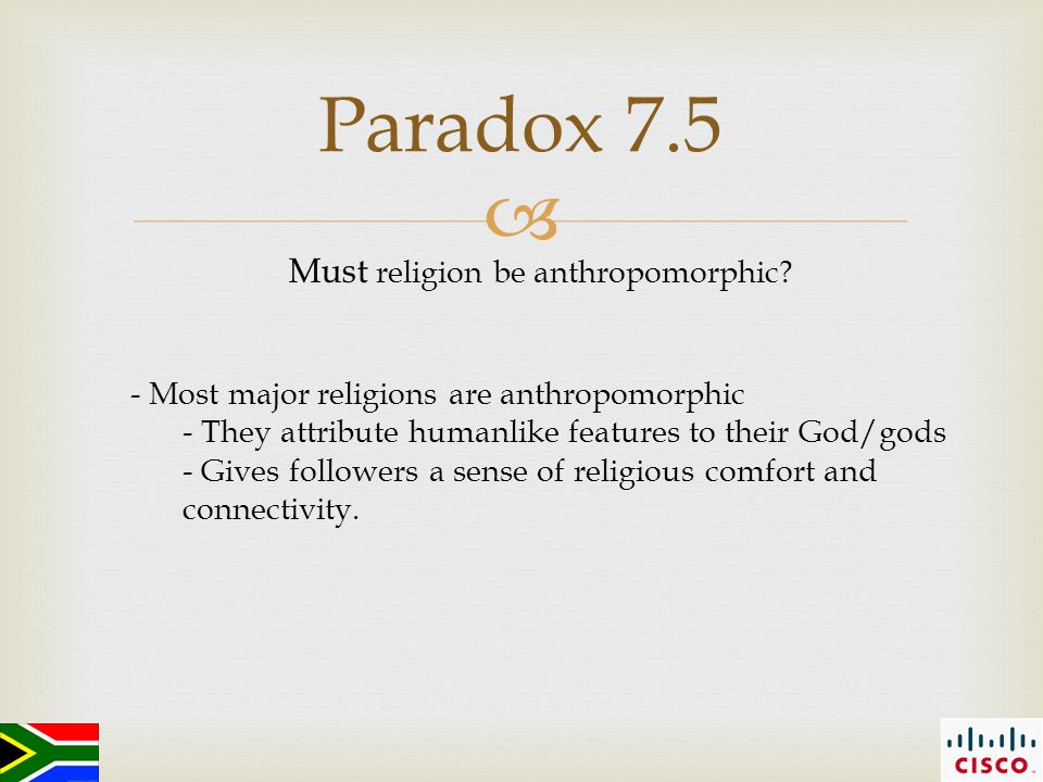  Paradox 7.5 Must religion be anthropomorphic.