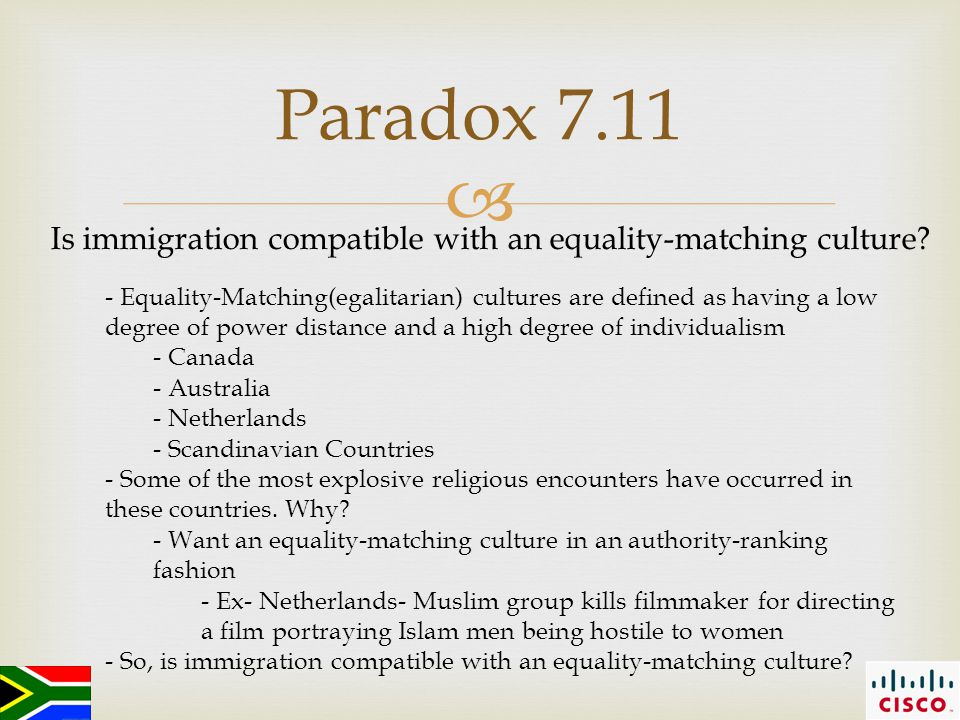  Paradox 7.11 Is immigration compatible with an equality-matching culture.