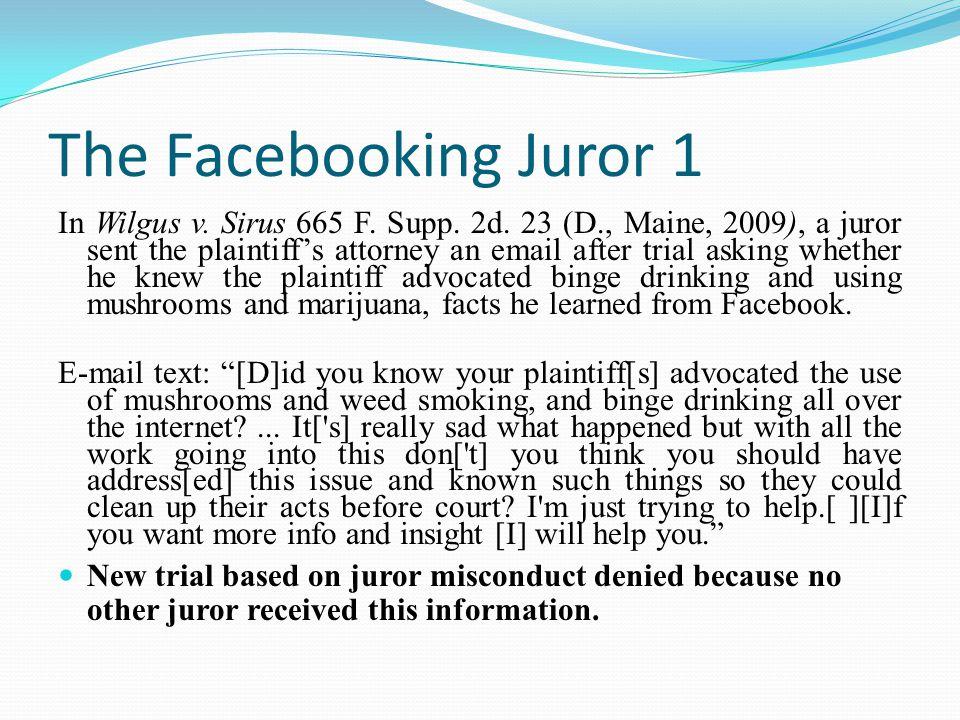 The Facebooking Juror 1 In Wilgus v. Sirus 665 F.