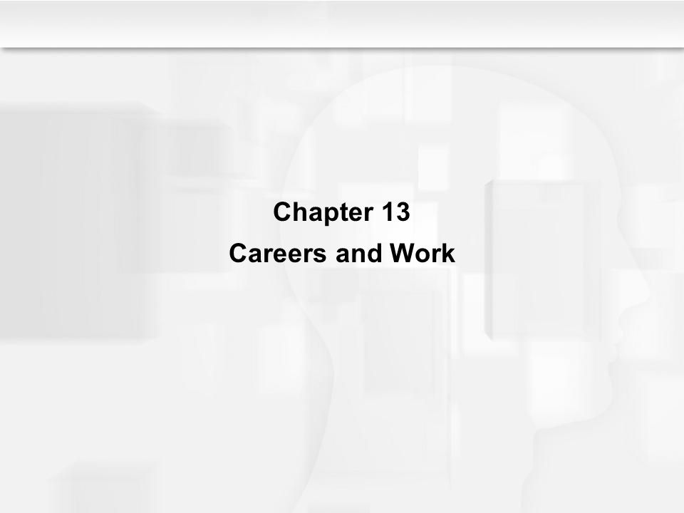 Choosing a Career, continued Examining personal characteristics and family influences –Personal characteristics Choosing a career is best managed by those whohave secure attachments and a self-efficacy about work.