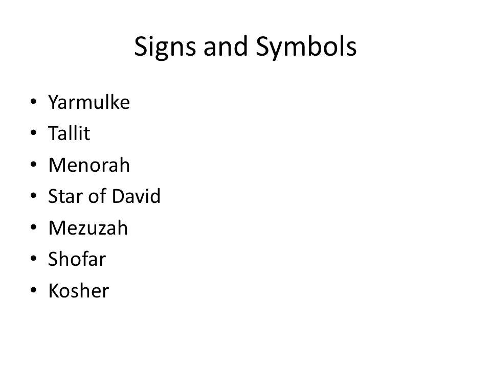 Signs and Symbols Yarmulke Tallit Menorah Star of David Mezuzah Shofar Kosher