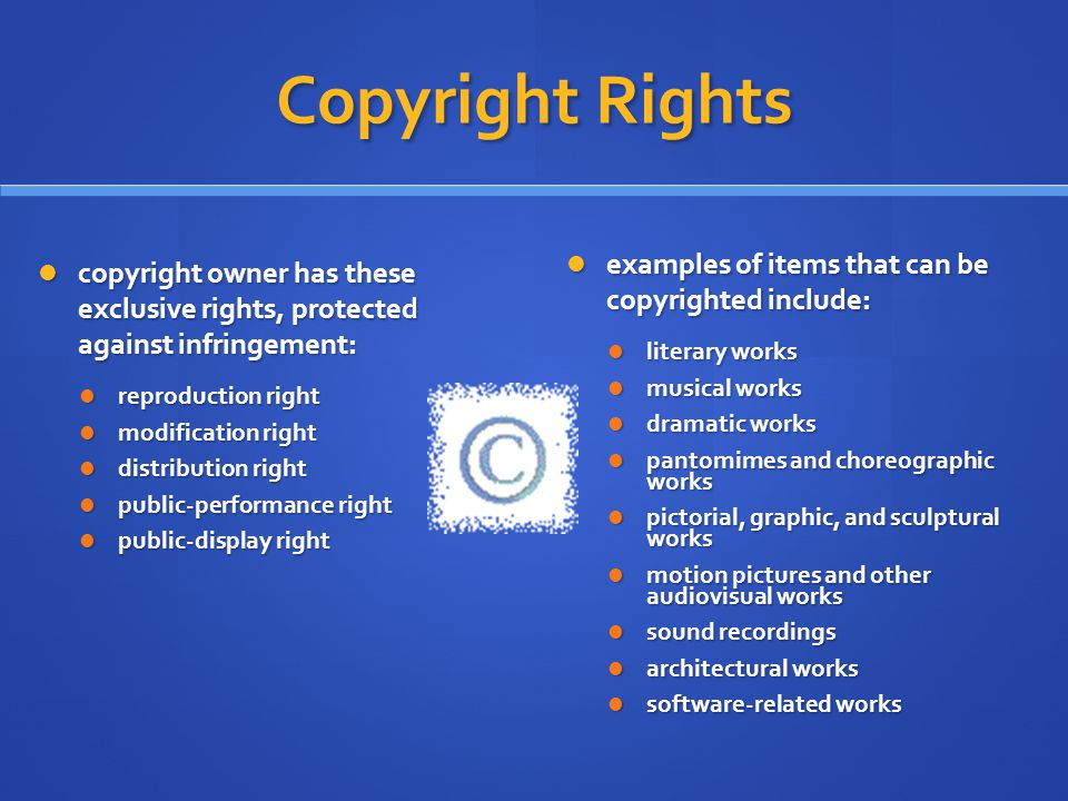 Copyright Rights copyright owner has these exclusive rights, protected against infringement: copyright owner has these exclusive rights, protected aga
