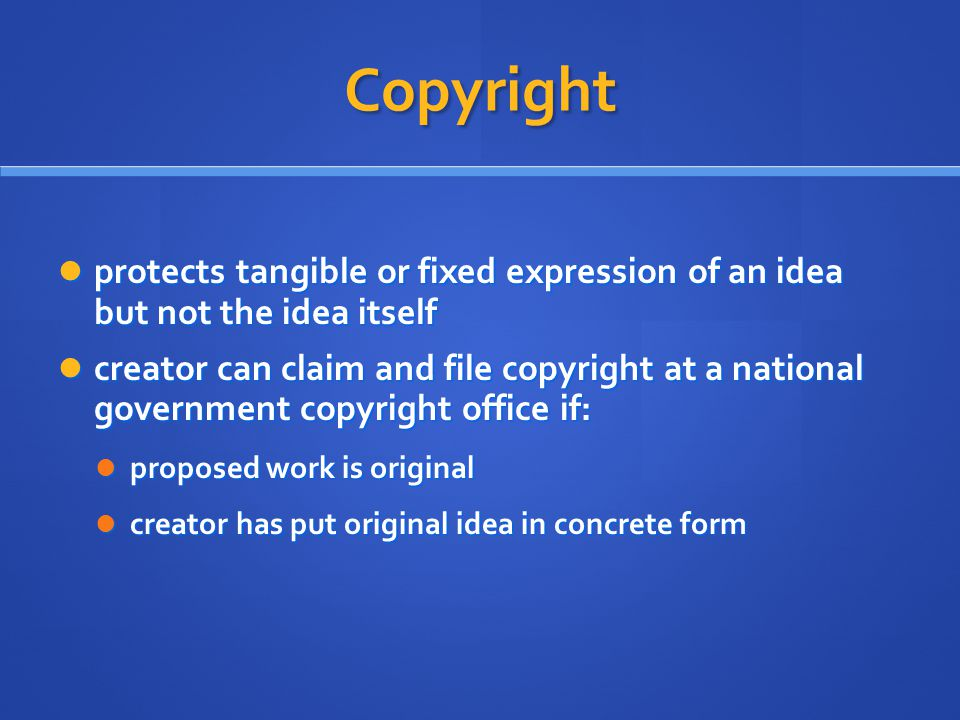 Copyright protects tangible or fixed expression of an idea but not the idea itself protects tangible or fixed expression of an idea but not the idea i