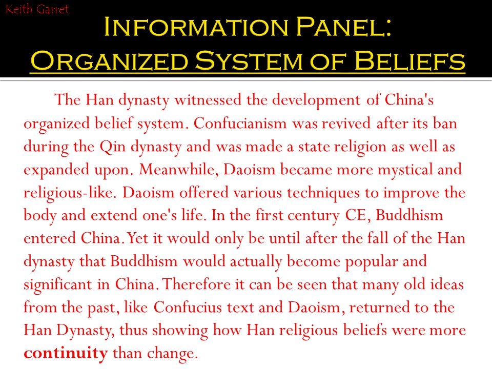 The Han dynasty witnessed the development of China s organized belief system.