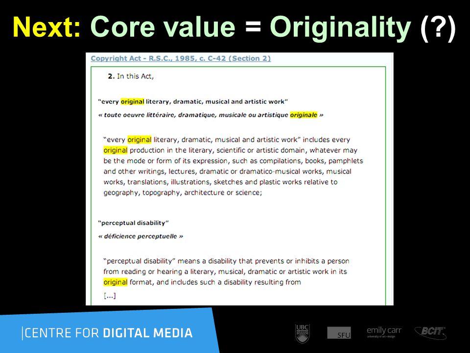 Next: Core value = Originality ( )