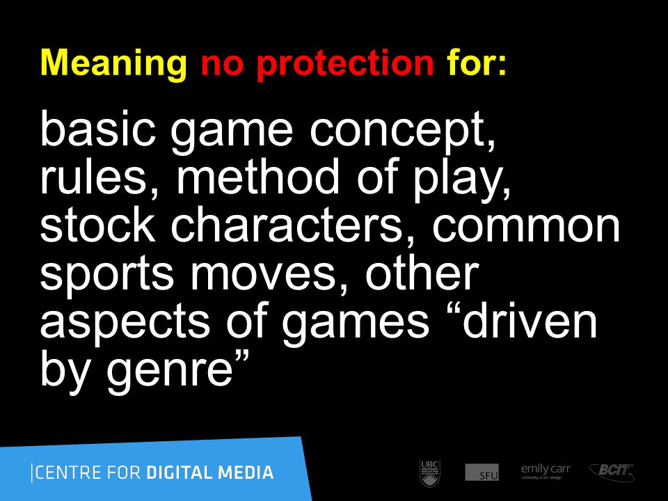 Meaning no protection for: basic game concept, rules, method of play, stock characters, common sports moves, other aspects of games driven by genre