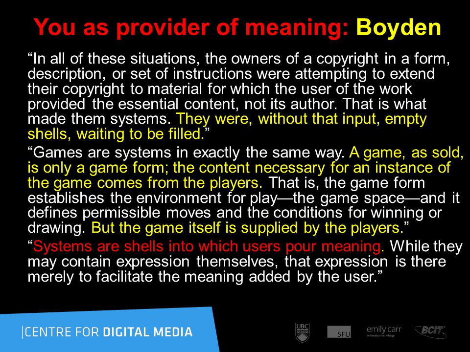 You as provider of meaning: Boyden In all of these situations, the owners of a copyright in a form, description, or set of instructions were attempting to extend their copyright to material for which the user of the work provided the essential content, not its author.
