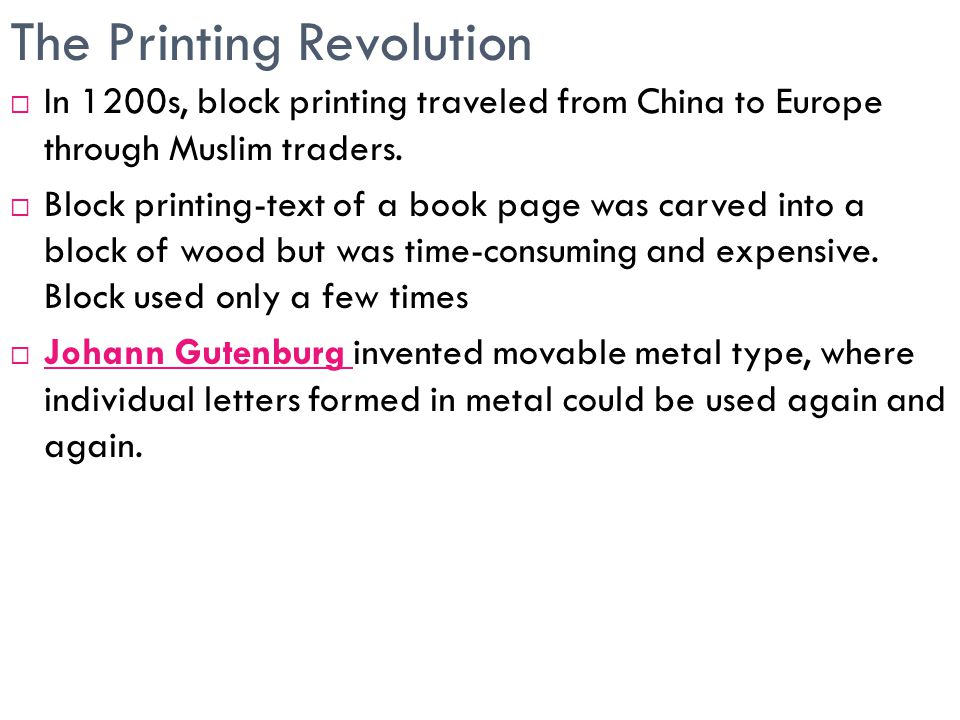 The Printing Revolution  In 1200s, block printing traveled from China to Europe through Muslim traders.