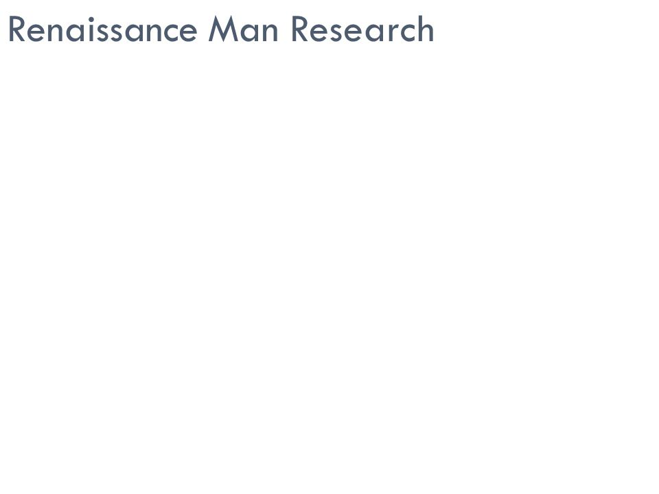 Renaissance Man Research