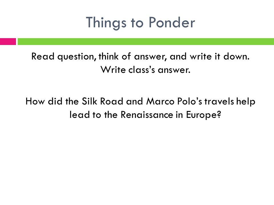 Things to Ponder Read question, think of answer, and write it down.