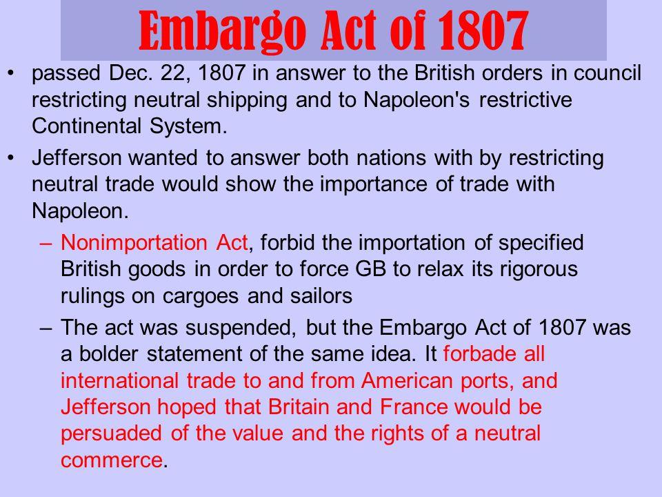 Embargo Act of 1807 passed Dec.