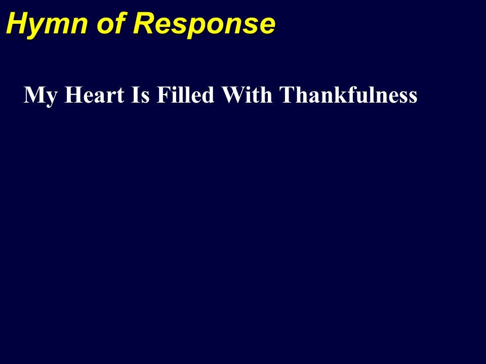 Hymn of Response My Heart Is Filled With Thankfulness