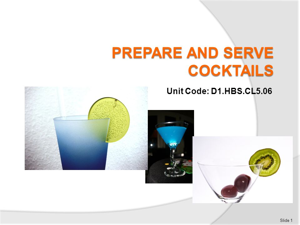 Prepare and serve cocktails This unit comprises three Elements:  Promote cocktails to customers  Prepare cocktails  Present cocktails Slide 2