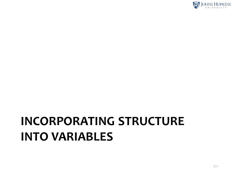 INCORPORATING STRUCTURE INTO VARIABLES 211