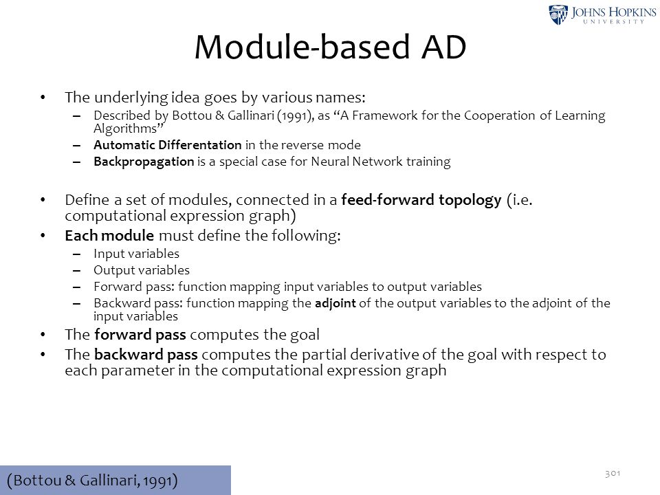 """Module-based AD The underlying idea goes by various names: – Described by Bottou & Gallinari (1991), as """"A Framework for the Cooperation of Learning A"""