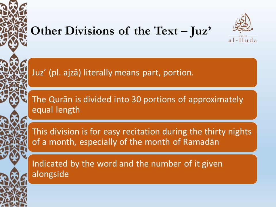 Other Divisions of the Text – Juz' Juz' (pl. ajzā) literally means part, portion.