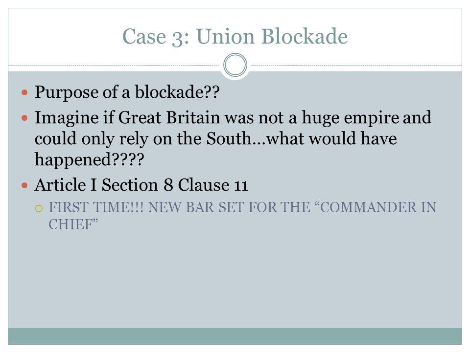 Case 3: Union Blockade Purpose of a blockade .