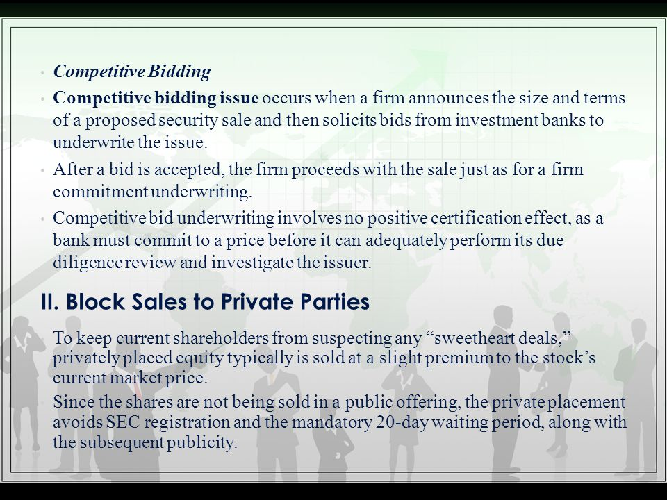 Competitive Bidding Competitive bidding issue occurs when a firm announces the size and terms of a proposed security sale and then solicits bids from