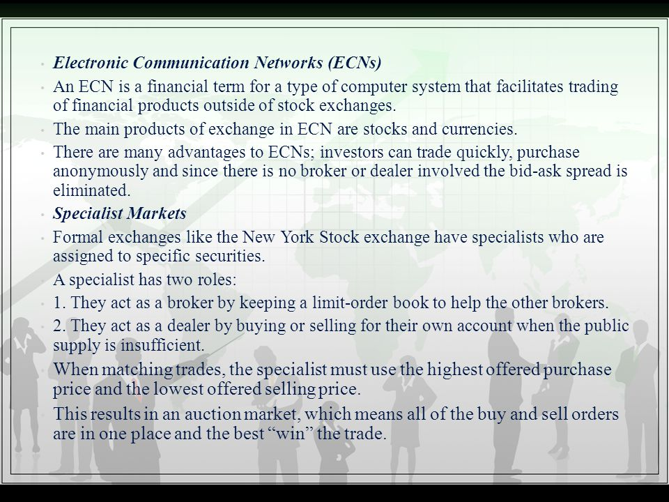 Electronic Communication Networks (ECNs) An ECN is a financial term for a type of computer system that facilitates trading of financial products outsi