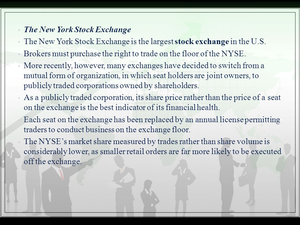 The New York Stock Exchange The New York Stock Exchange is the largest stock exchange in the U.S. Brokers must purchase the right to trade on the floo