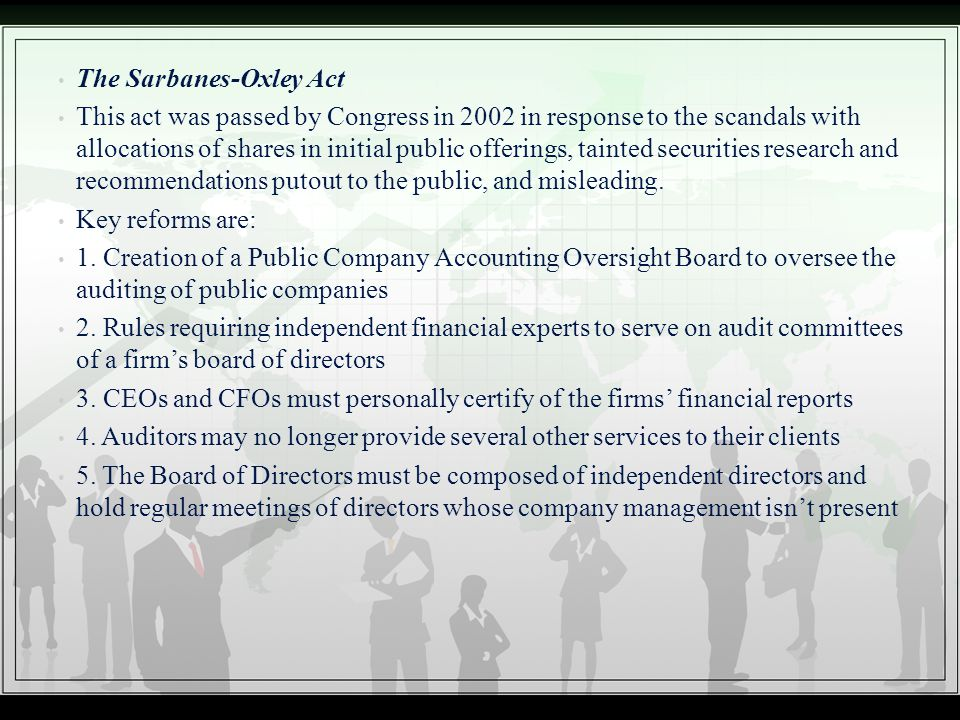 The Sarbanes-Oxley Act This act was passed by Congress in 2002 in response to the scandals with allocations of shares in initial public offerings, tai