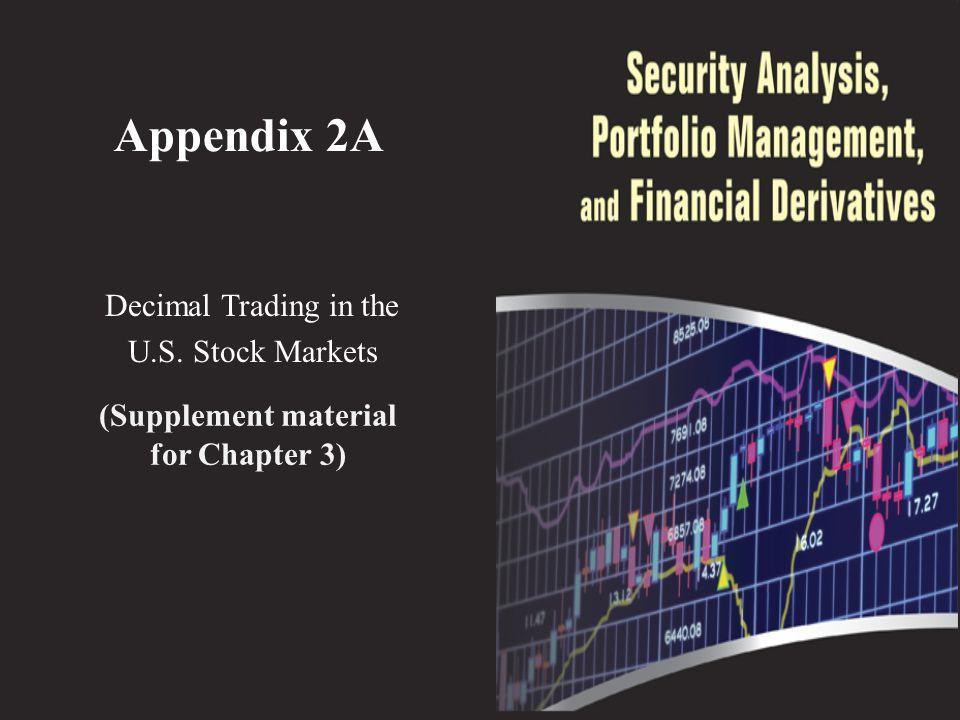 Appendix 2A Decimal Trading in the U.S. Stock Markets (Supplement material for Chapter 3)