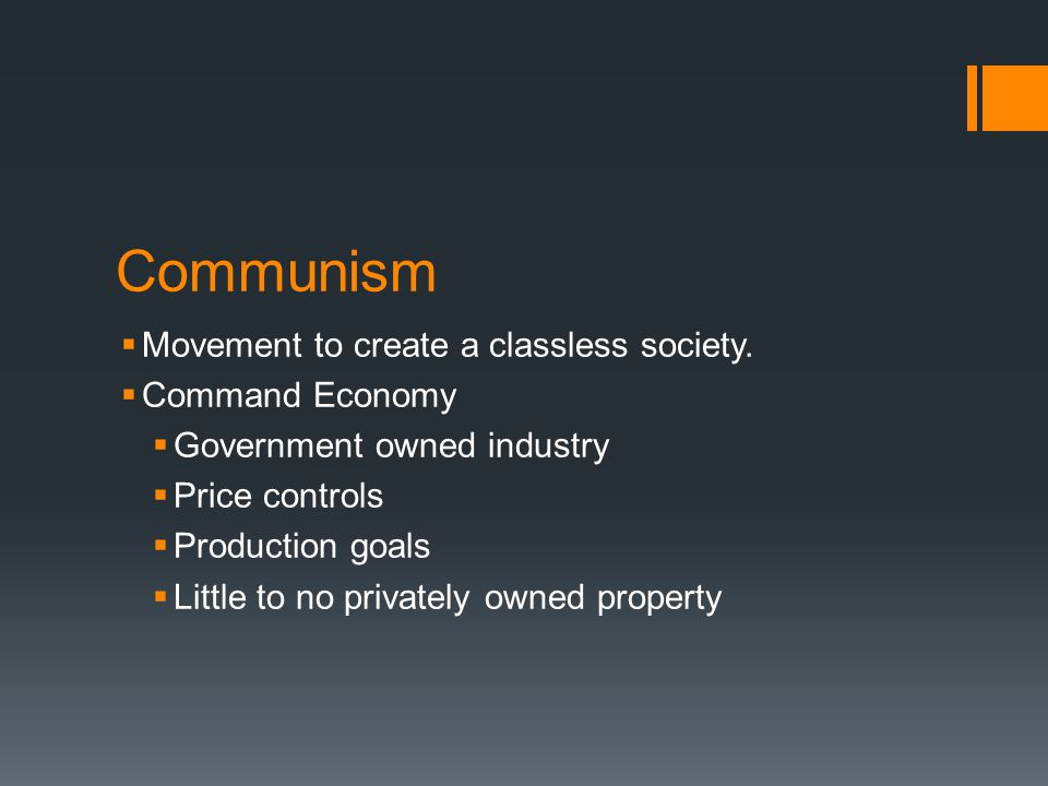 Communism  Movement to create a classless society.