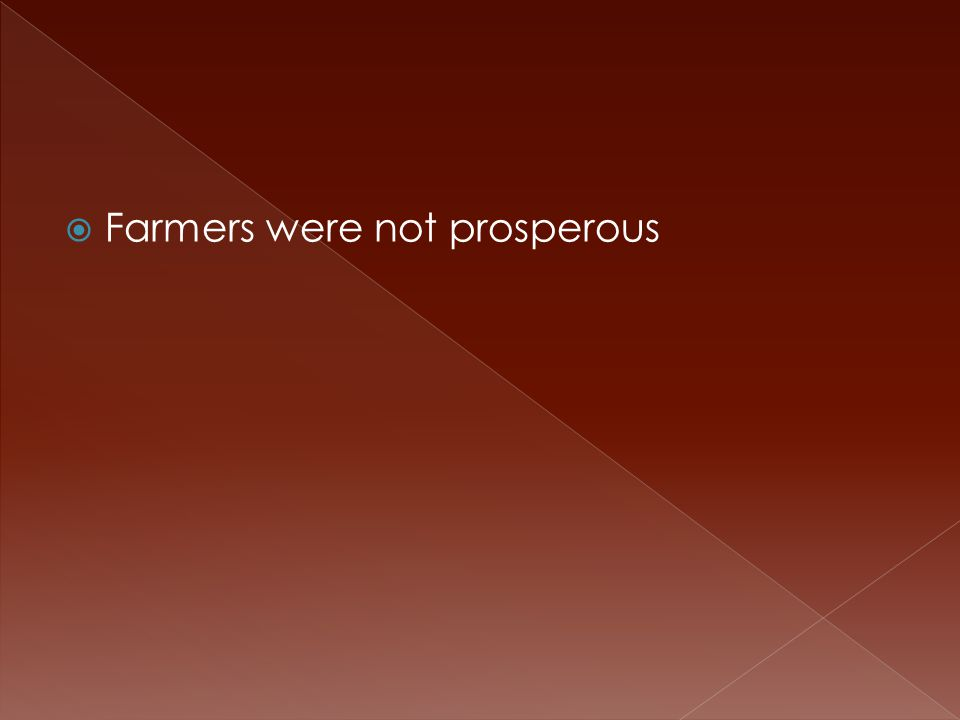  Farmers were not prosperous
