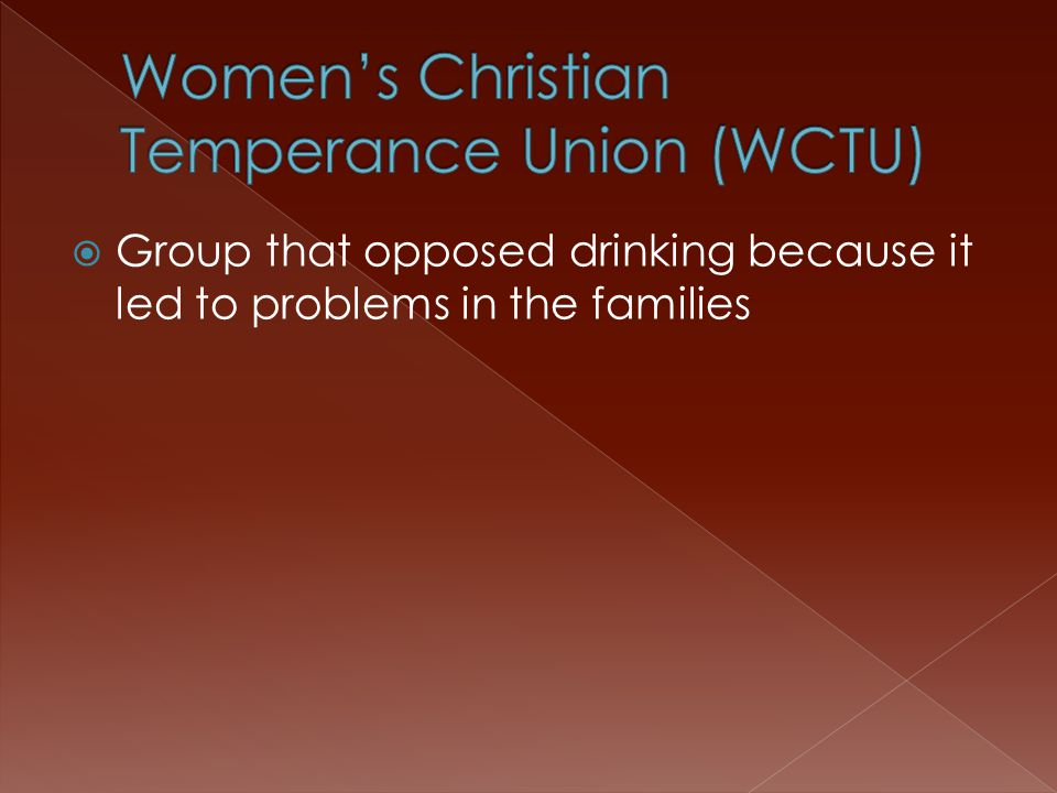  Group that opposed drinking because it led to problems in the families
