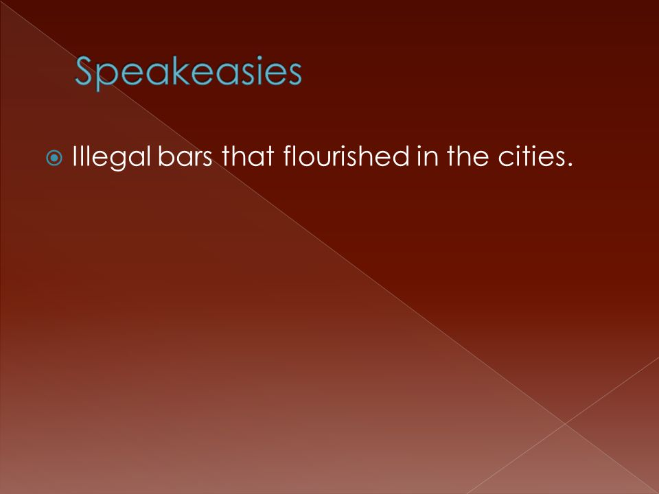 Illegal bars that flourished in the cities.