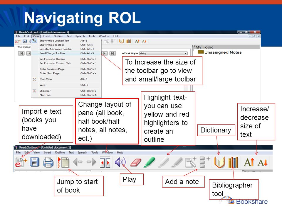 Navigating ROL To Increase the size of the toolbar go to view and small/large toolbar Import e-text (books you have downloaded) Jump to start of book