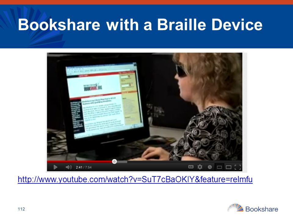 Bookshare with a Braille Device 112 http://www.youtube.com/watch?v=SuT7cBaOKIY&feature=relmfu