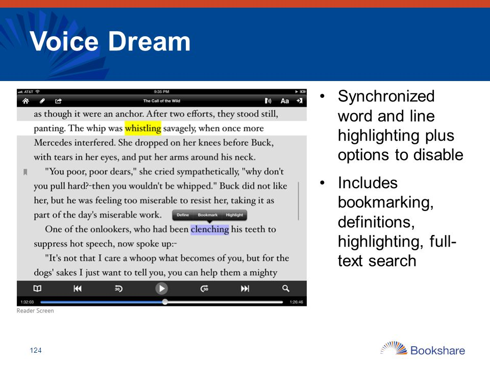 Voice Dream 124 Synchronized word and line highlighting plus options to disable Includes bookmarking, definitions, highlighting, full- text search